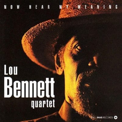 1993 LOU BENNETT Now hear my meaning